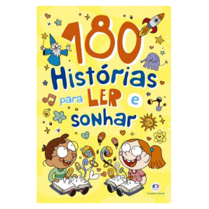 180 HISTÓRIAS PARA LER E SONHAR CIRANDA CULTURAL