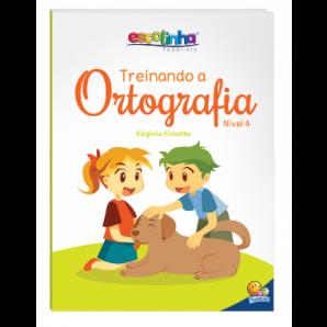ESCOLINHA TODOLIVRO TREINANDO A ORTOGRAFIA NÍVEL 4