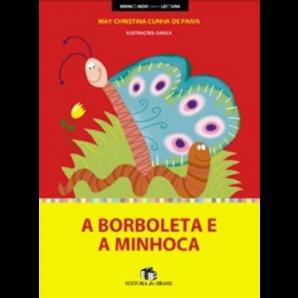 A BORBOLETA E A MINHOCA