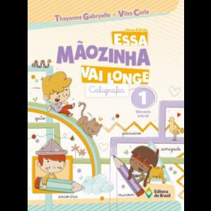 ESSA MÃOZINHA VAI LONGE: CALIGRAFIA - EDUCAÇÃO INFANTIL 1