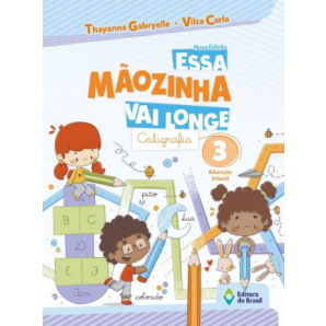 CALIGRAFIA ESSA MÃOZINHA VAI LONGE EDUCAÇÃO INFANTIL VOLUME 3 - BRASIL
