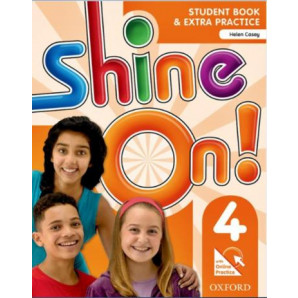 SHINE ON 4 STUDENT BOOK E EXTRA PRACTICE OXFORD