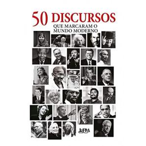 50 DISCURSOS QUE MARCARAM O MUNDO MODERNO (LPM)