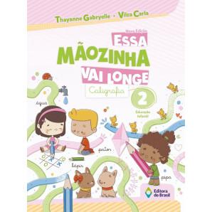 CALIGRAFIA ESSA MÃOZINHA VAI LONGE EDUCAÇÃO INFANTIL 2 - BRASIL
